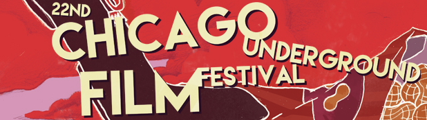 22nd Annual Chicago Underground Film Festival